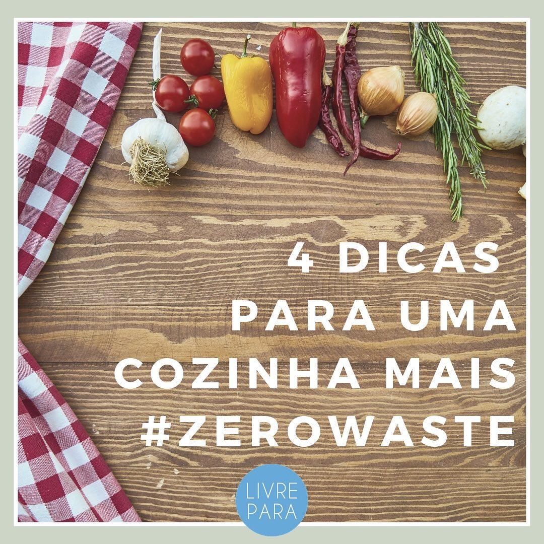 4 dicas para uma cozinha mais Zero Waste